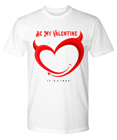 Be My Valentine Art - Premium Tee