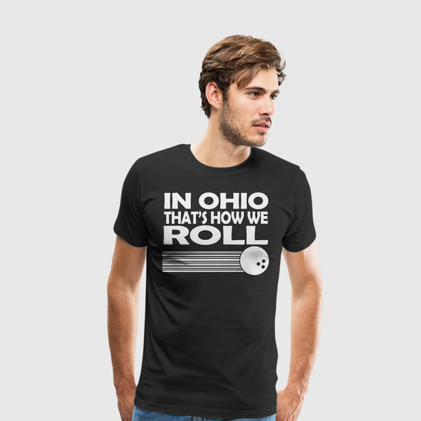 Men's Premium T-Shirt Bowling-In Ohio Roll