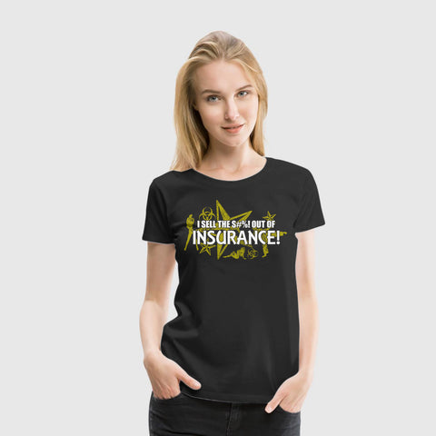 Women Premium T-Shirt Office - Sell s&^^%T Out Of Insurance