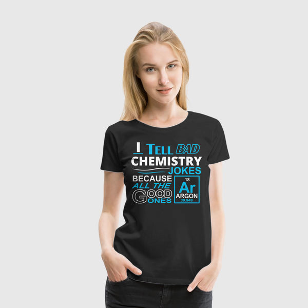 Women Premium T-Shirt Bad Chemistry Jokes