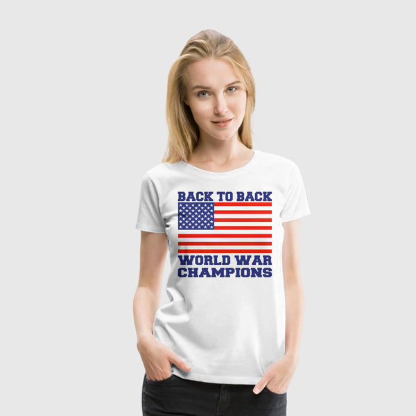 Women Premium T-Shirt Back To Back World War Champions