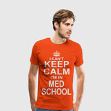 Men's Premium T-Shirt I Cant keep calm im in med school