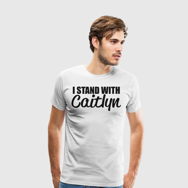 Men's Premium T-Shirt i Stand With Caitlyn