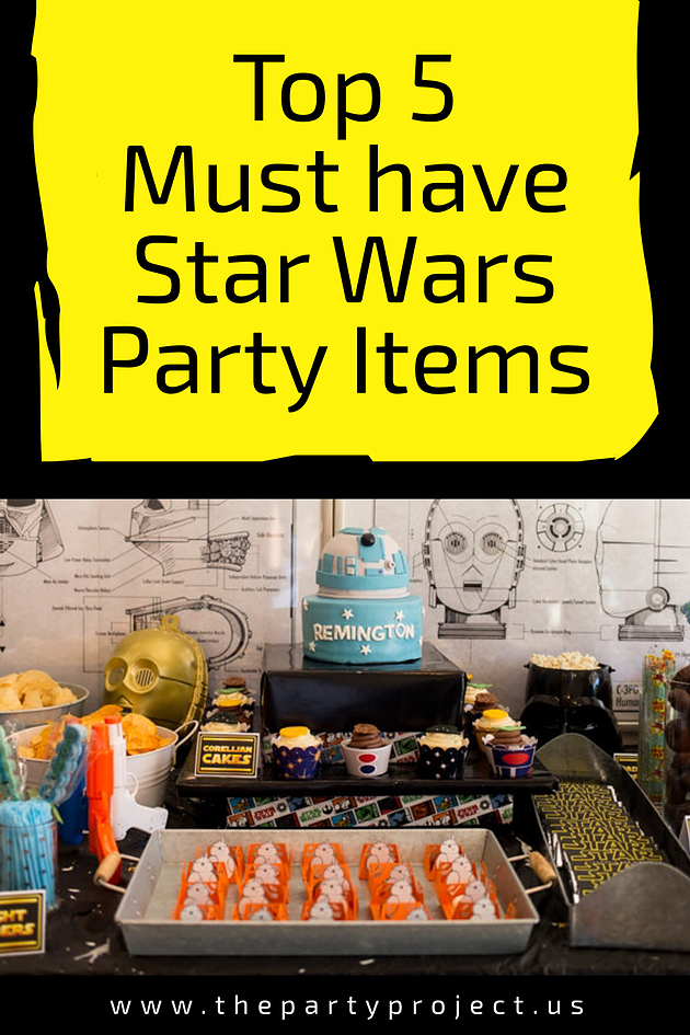 5 Must have STAR WARS party items!