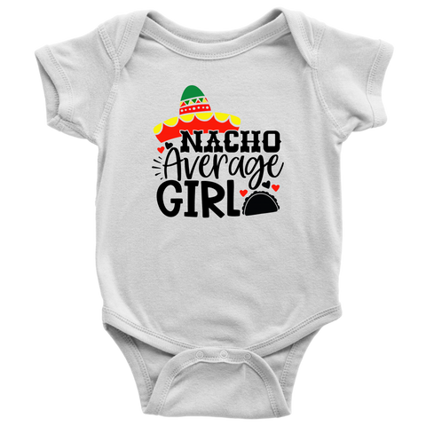 Nacho Average Girl Baby And Toddler Shirt, Mexico Baby Clothes