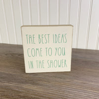 The Best Ideas Come to You in the Shower - Sign DIY Kit