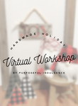 Handmade Holiday Virtual Workshop