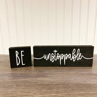 Be Unstoppable - Stacked Sign DIY Kit