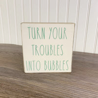 Turn Your Troubles Into Bubbles - Sign DIY Kit