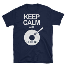Keep Calm And Let It Be T-Shirt - VinylShop.US