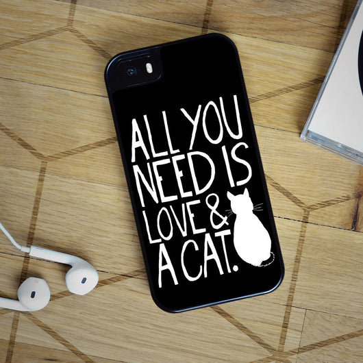 All You Need is Love and a Cat Quotes - iPhone 6 Case, iPhone 5S Case, iPhone 5C Case plus Samsung Galaxy S4 S5 S6 Edge Cases