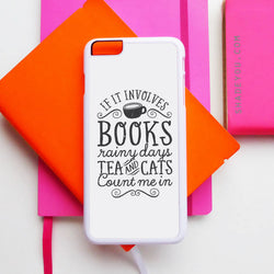 Books and Cats and Tea Quotes - iPhone 6/6S Case, iPhone 6/6S Plus Case, iPhone 5/5S SE Case plus Samsung Galaxy S5 S6 S7 Edge Cases