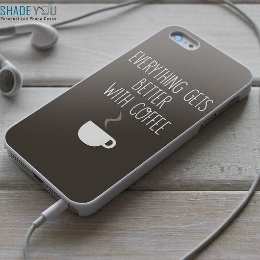 Coffee Quotes 2 - iPhone 4/4S, iPhone 5/5S/5C, iPhone 6 Case, Samsung Galaxy S4/S5/S6 Edge Cases