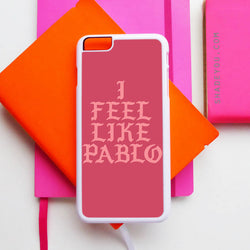 I Feel Like Pablo - iPhone 6/6S Case, iPhone 6/6S Plus Case, iPhone 5/5S SE Case plus Samsung Galaxy S5 S6 S7 Edge Cases