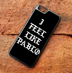 I Feel Like Pablo Black Kanye West - iPhone 6/6S Case, iPhone 6/6S Plus Case, iPhone 5/5S SE Case plus Samsung Galaxy S5 S6 S7 Edge Cases