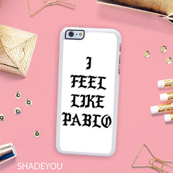 Kanye West I Feel Like Pablo White - iPhone 7 Case, iPhone 6/6S Plus, iPhone 5 5S SE, Nexus, HTC M9, LG G5, Samsung Galaxy S5 S6 S7 Edge Cases