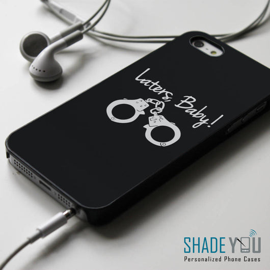Laters Baby - Fifty Shades of iPhone 4/4S, iPhone 5/5S/5C, iPhone 6 Case, Samsung Galaxy S4/S5 Grey Cases