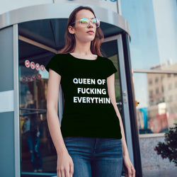 Queen of Fucking Everything tshirt