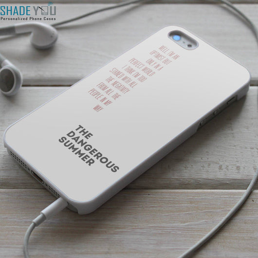 The Dangerous Summer Lyrics - iPhone 4/4S, iPhone 5/5S/5C, iPhone 6 Case, Samsung Galaxy S4/S5 Cases