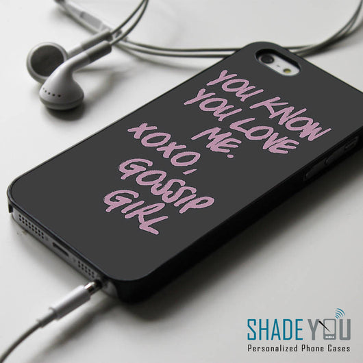 You Know You Love Me XOXO Gossip Girl - iPhone 4/4S, iPhone 5/5S/5C, iPhone 6 Case, Samsung Galaxy S4/S5 Cases