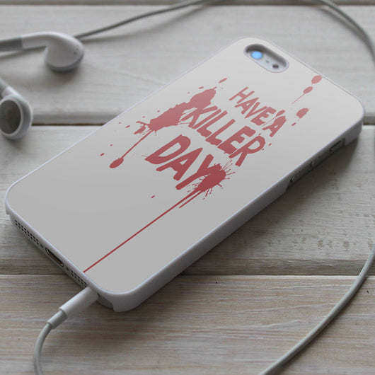 Dexter Quotes - Have a Killer Day iPhone 4/4S, iPhone 5/5S/5C, iPhone 6 Case, Samsung Galaxy S4/S5 Cases