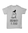 Ordinary is Dead