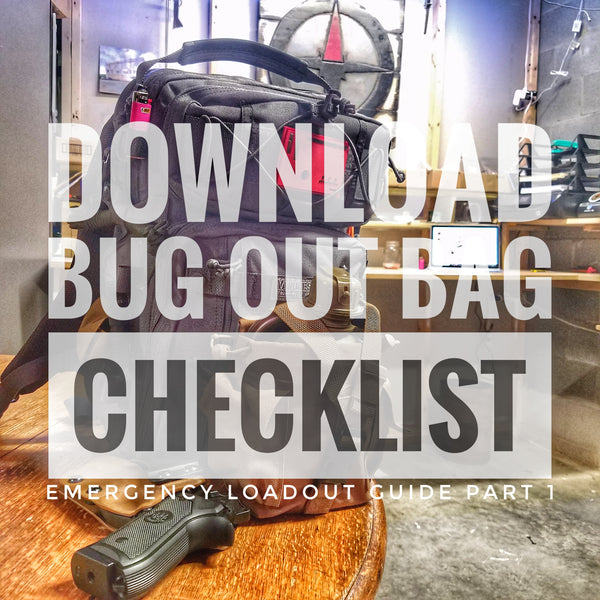 Emergency Loadout Guide - Checklist and Tips for Bug Out Bags