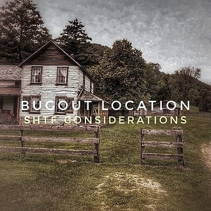Bugout and Homestead Location Considerations for SHTF