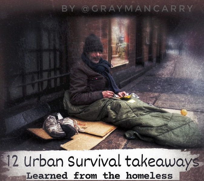 12 Urban Survival Takeaways learned from the Homeless.
