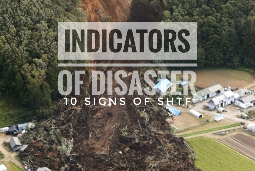 10 Indicators of Impending SHTF