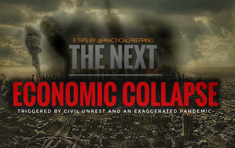 8 Prepping Tips for an Economic Collapse following a Pandemic and Civil Unrest driven SHTF.