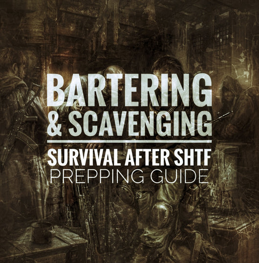 Bartering & Scavenging - Post SHTF Guide to Resupply