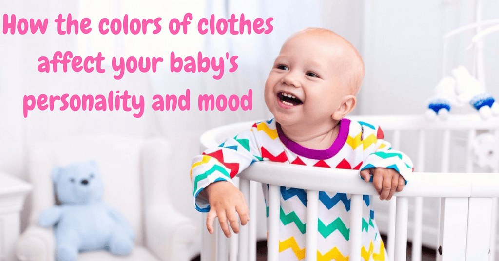 How the colors of clothes affect your baby's personality and mood