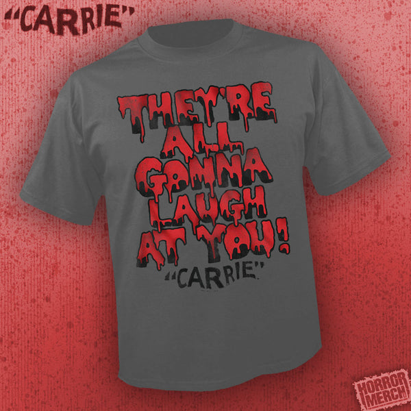 Carrie - They're All Gonna Laugh At You (Gray) [Mens Shirt]