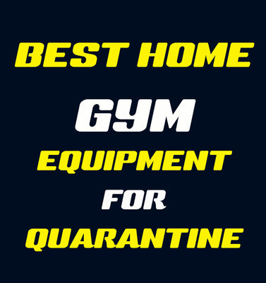 Coronavirus Quarantine: Best Home Gym Equipment Cheap to Expensive