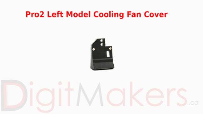 Pro2 Left Model Cooling Fan Cover (Pro2 Series Only) - Digitmakers.ca providing 3d printers, 3d scanners, 3d filaments, 3d printing material , 3d resin , 3d parts , 3d printing services