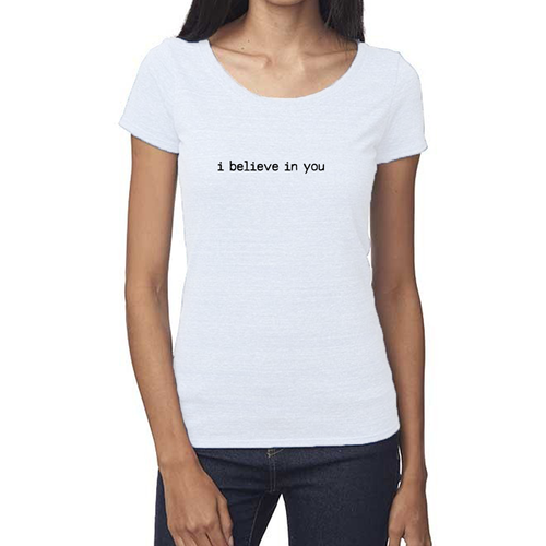 Women's I Believe In You Eco Tee