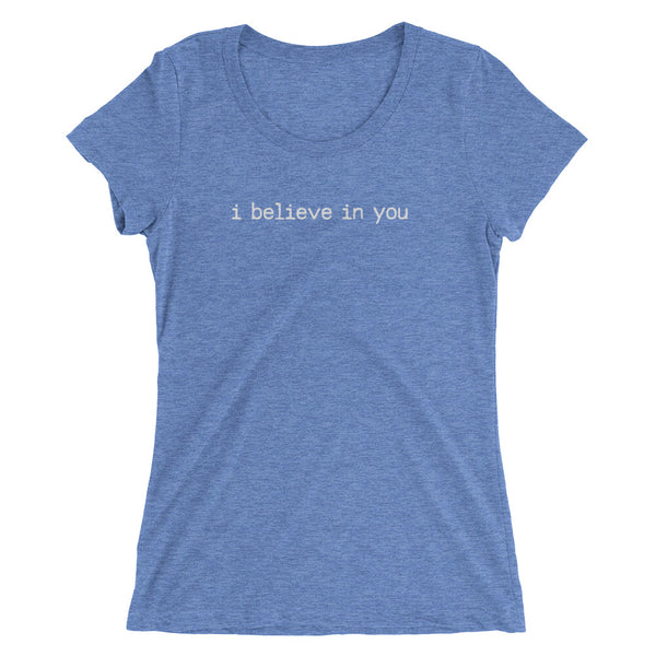 I Believe In You Women's Tee