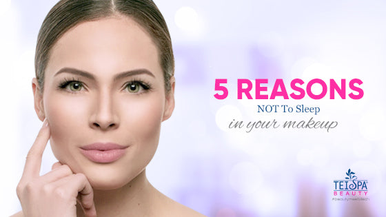 5 Reasons NOT To Sleep In Your Makeup