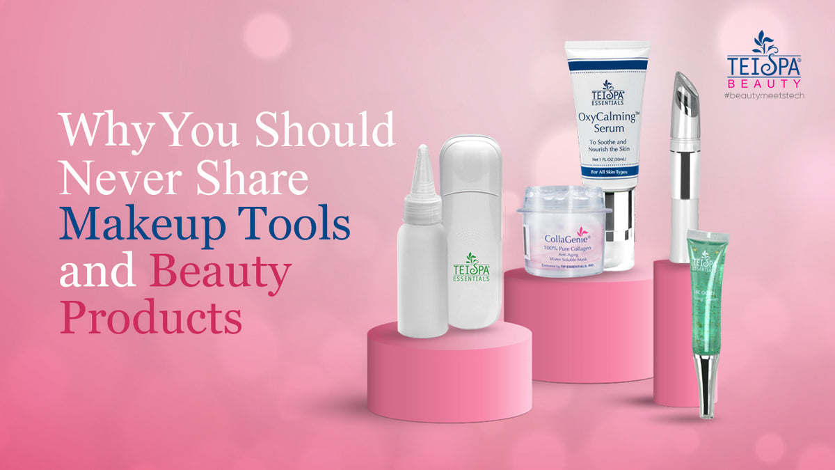 Why You Should Never Share Makeup Tools & Beauty Products