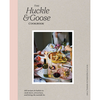 The Huckle & Goose Cookbook: 152 Recipes