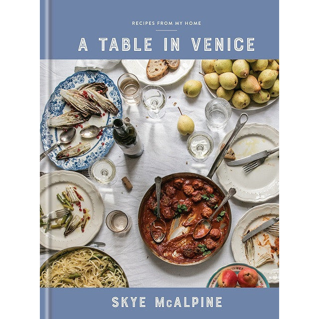 Table in Venice: Recipes from My Home