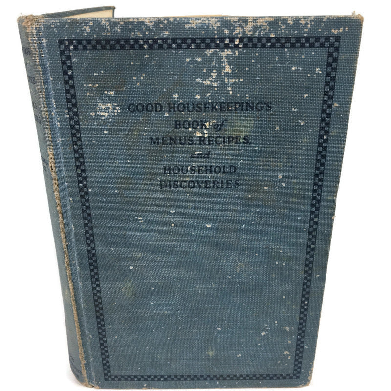 Good Housekeepings Book Of Menus Recipes & Household Discoveries Thirteenth Edition 1926