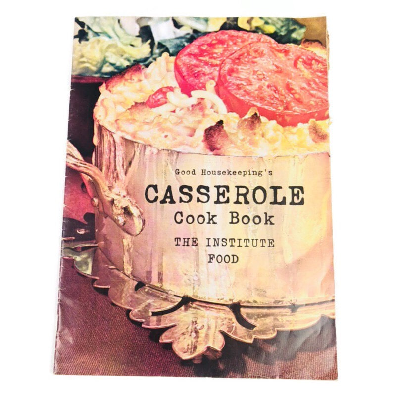 Good Housekeepings Casserole Cook Book The Institute Food