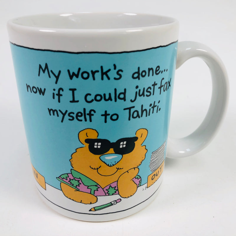 "Hallmark Coffee Cup Mug Bear ""My Works Done...Now If I Could Just Fax Myself To Tahiti"""