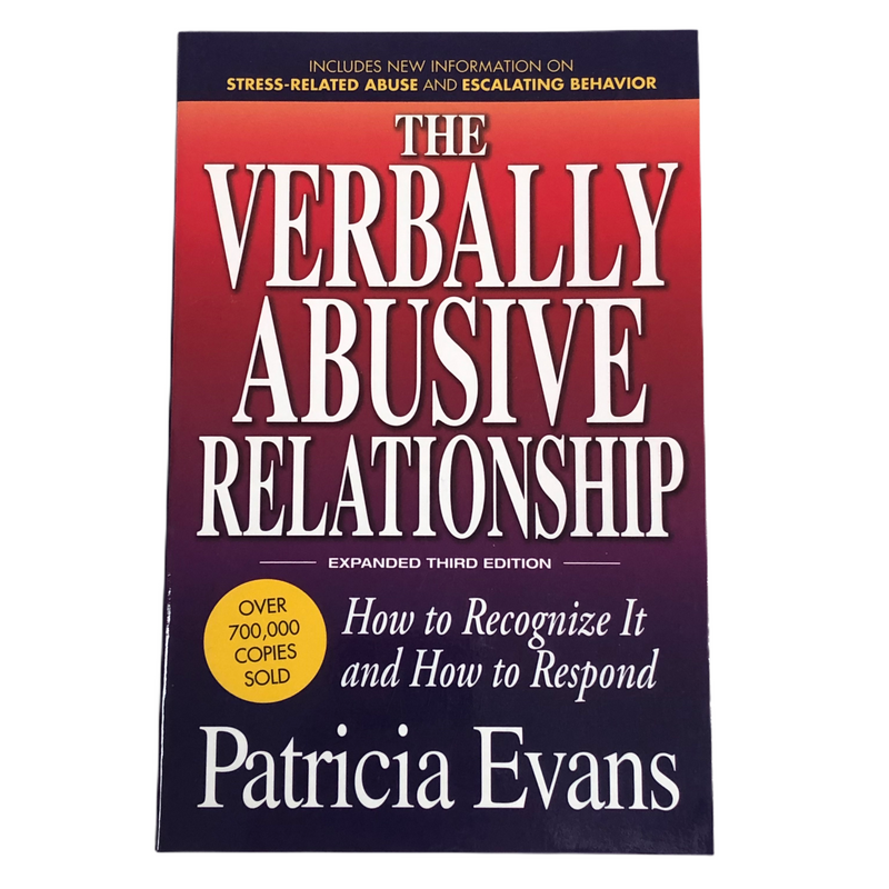 The Verbally Abusive Relationship How To Recognize It And How To Respond Book
