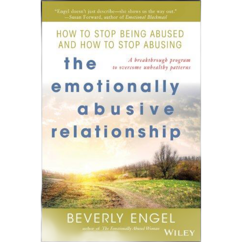 The Emotionally Abusive Relationship How To Stop Being Abused Abusing Book