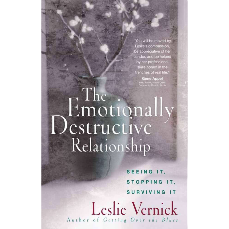 The Emotionally Destructive Relationship Seeing It Stopping It Surviving It Book