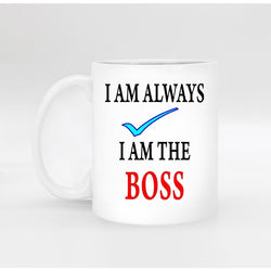 Always The Boss Ceramic White Ceramic 11 Oz Coffee or Tea, [products_type, D. P. P. Discipline Perseverance Patience  - K3 Imports