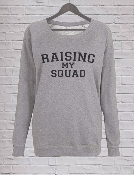 Raising my Squad Sweatshirt
